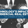 Paul Sternberg of Houston Explores Technology's Impact on Commercial Real Estate