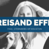Attorney Paul Sternberg of Houston Explains Unexpected Case Outcomes and the Streisand Effect